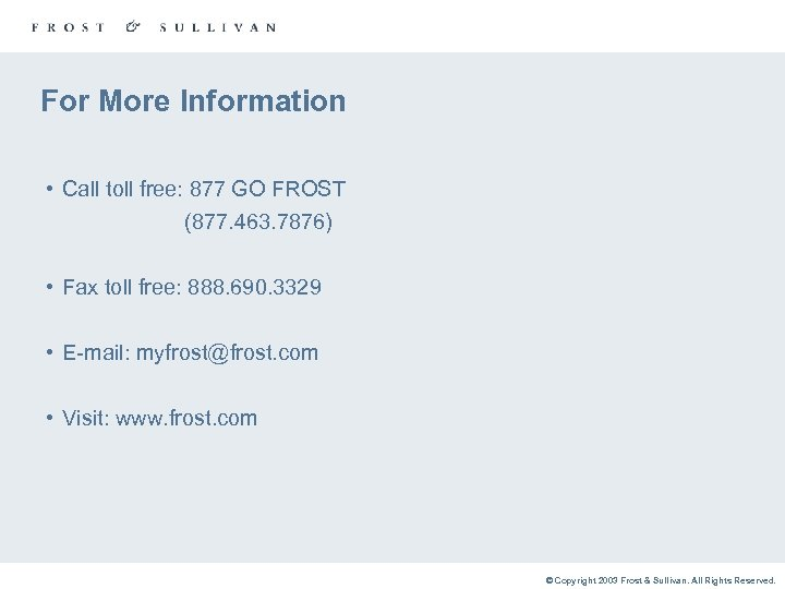 For More Information • Call toll free: 877 GO FROST (877. 463. 7876) •