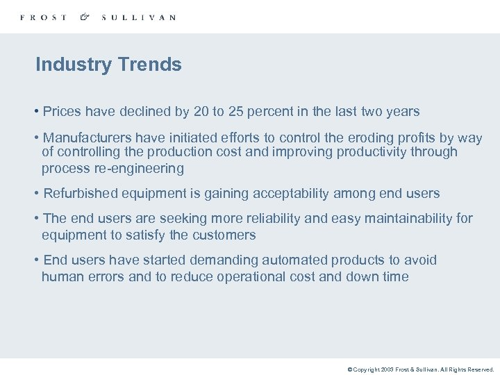 Industry Trends • Prices have declined by 20 to 25 percent in the last
