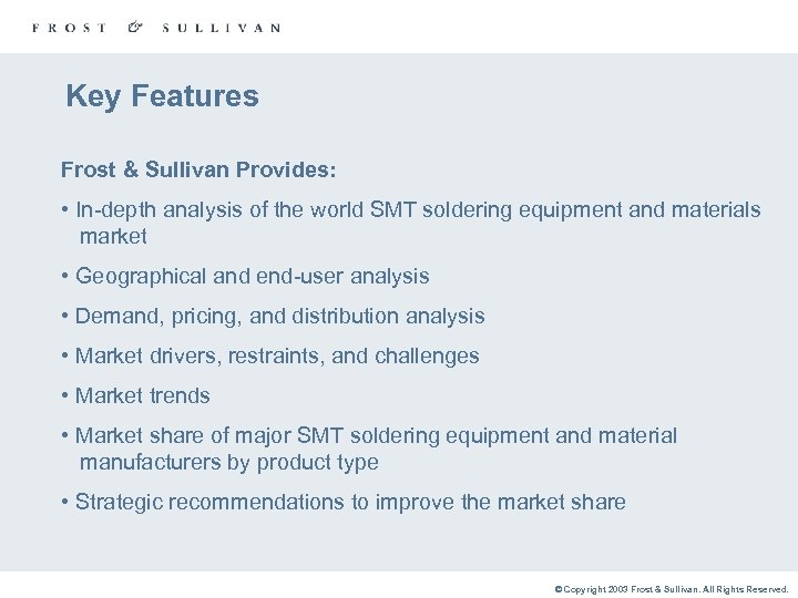 Key Features Frost & Sullivan Provides: • In-depth analysis of the world SMT soldering