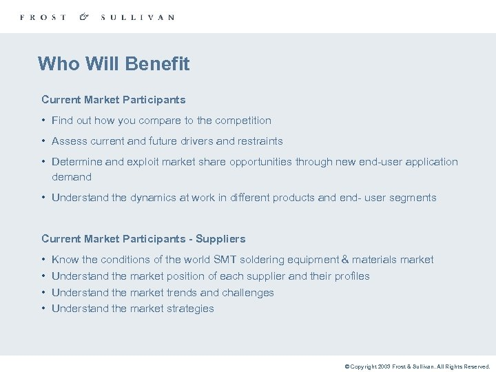 Who Will Benefit Current Market Participants • Find out how you compare to the