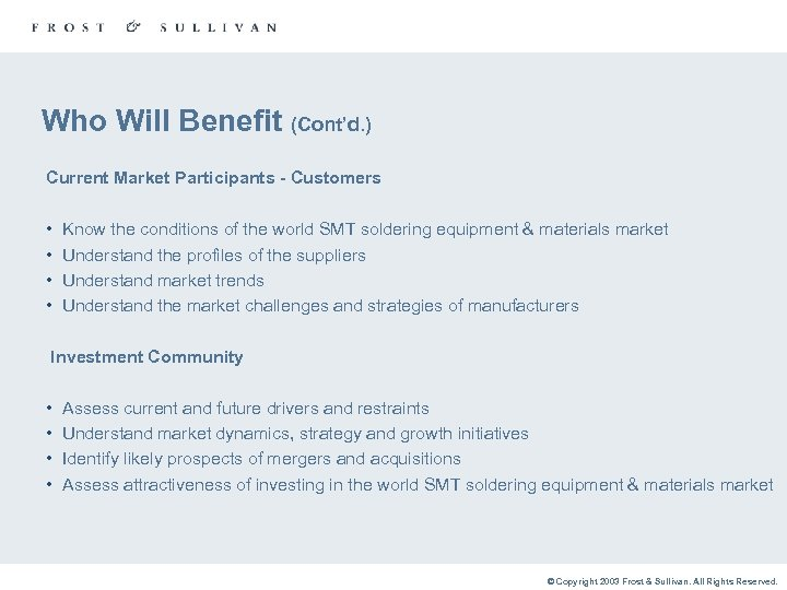 Who Will Benefit (Cont'd. ) Current Market Participants - Customers • • Know the