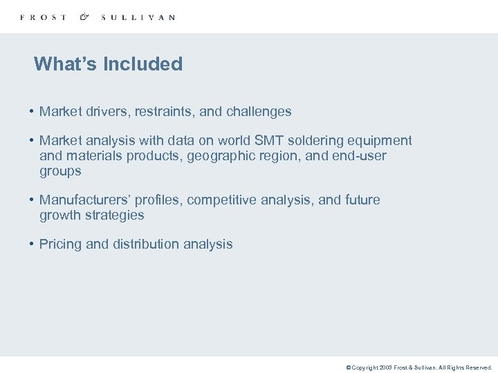 What's Included • Market drivers, restraints, and challenges • Market analysis with data on