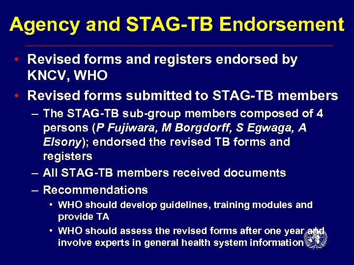 Agency and STAG-TB Endorsement • Revised forms and registers endorsed by KNCV, WHO •