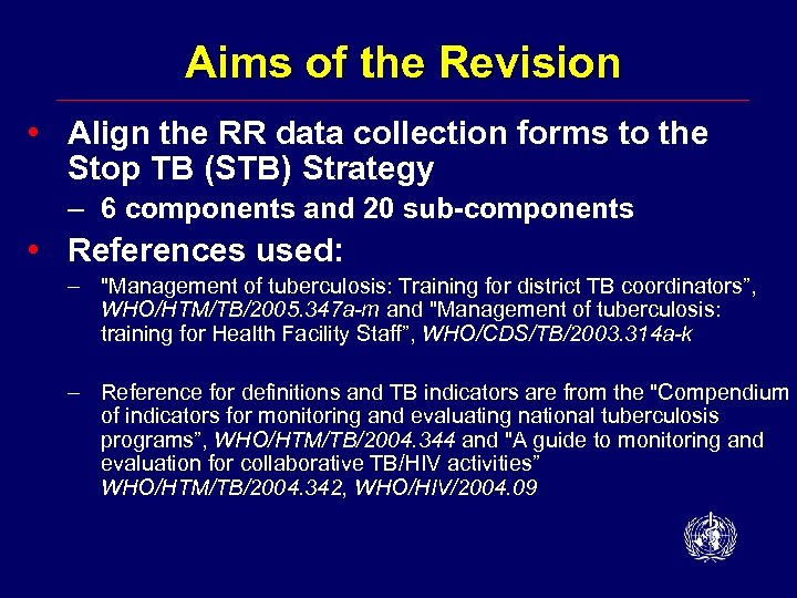 Aims of the Revision • Align the RR data collection forms to the Stop