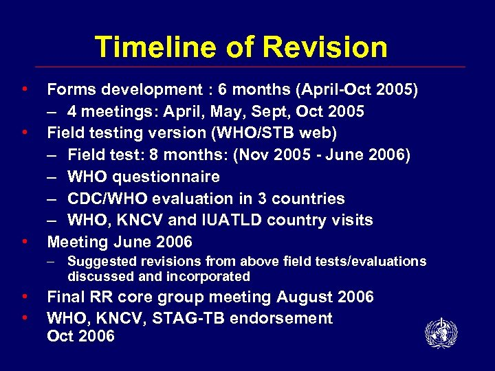Timeline of Revision • • • Forms development : 6 months (April-Oct 2005) –