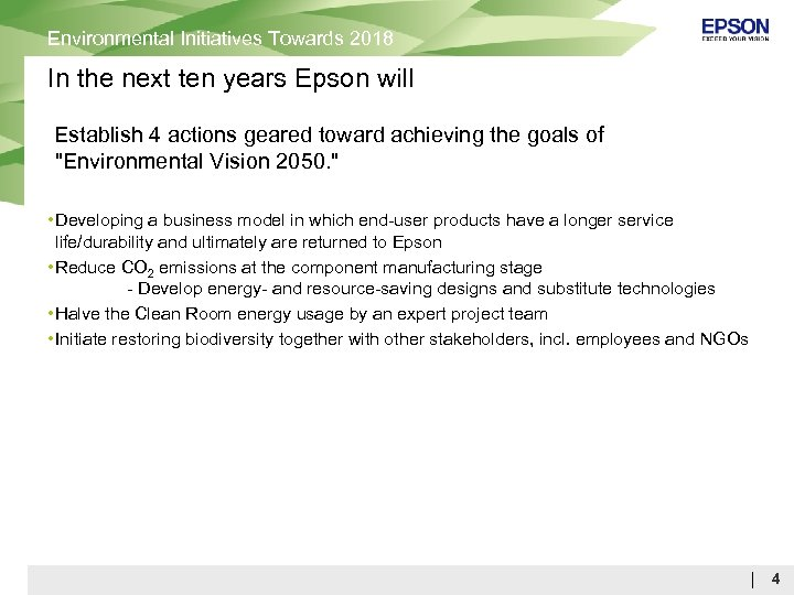 Environmental Initiatives Towards 2018 In the next ten years Epson will Establish 4 actions