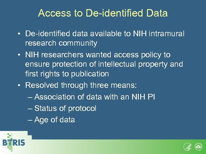 Access to De-identified Data • De-identified data available to NIH intramural research community •