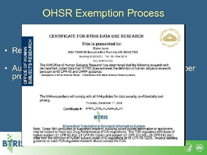 OHSR Exemption Process • Required for all de-identified data queries • Automated process replaces