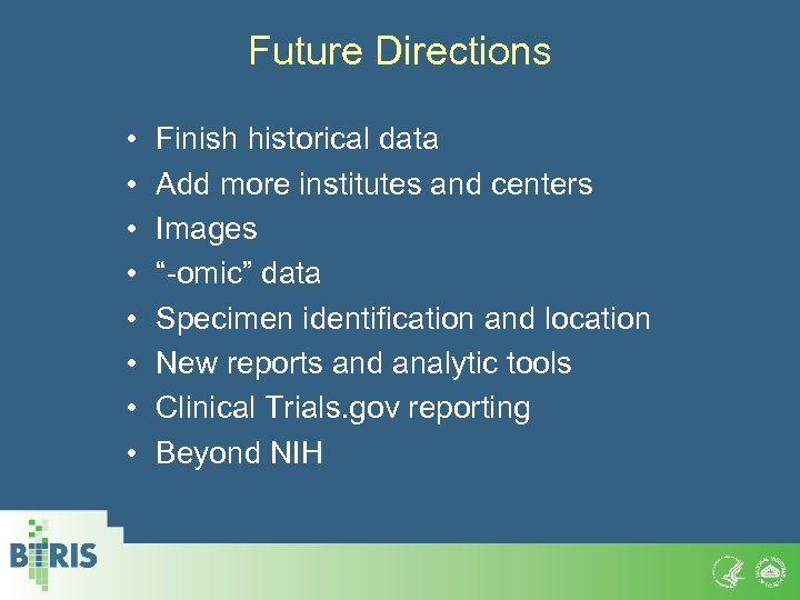 """Future Directions • • Finish historical data Add more institutes and centers Images """"-omic"""""""
