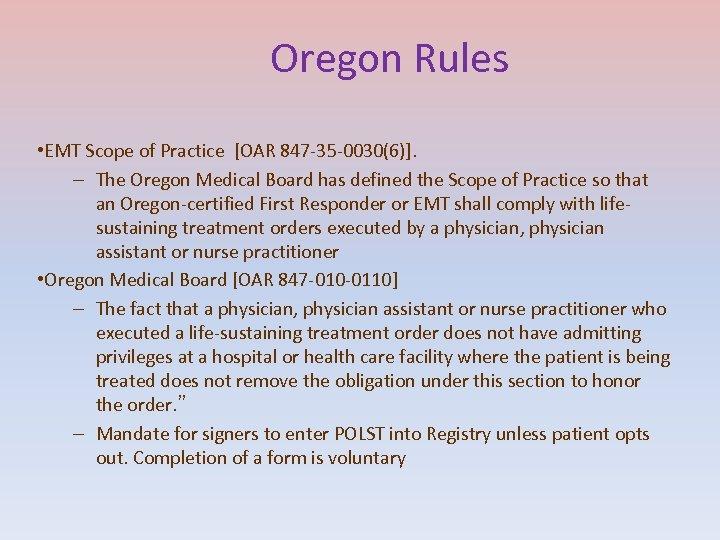 Oregon Rules • EMT Scope of Practice [OAR 847 -35 -0030(6)]. – The Oregon