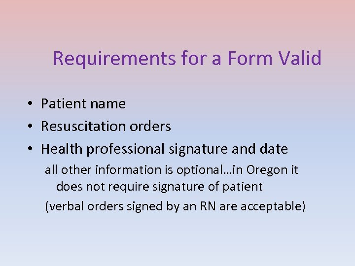 Requirements for a Form Valid • Patient name • Resuscitation orders • Health professional