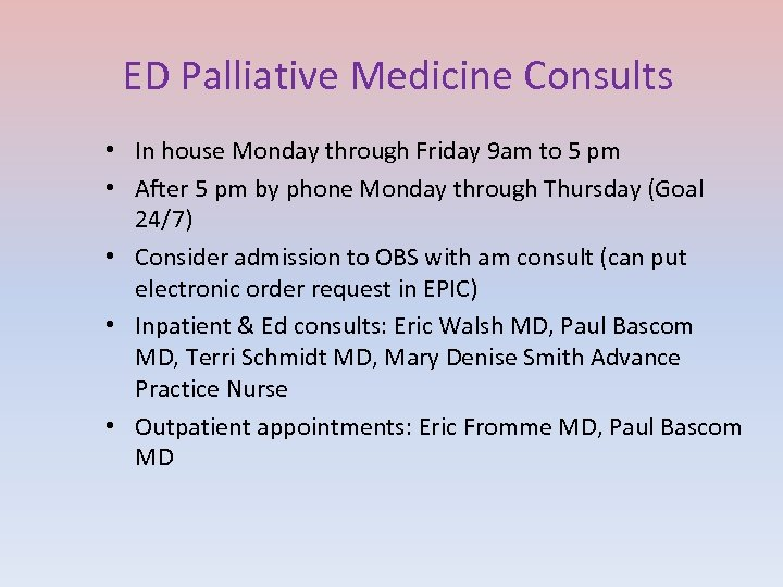 ED Palliative Medicine Consults • In house Monday through Friday 9 am to 5