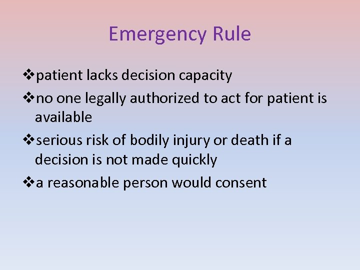 Emergency Rule vpatient lacks decision capacity vno one legally authorized to act for patient