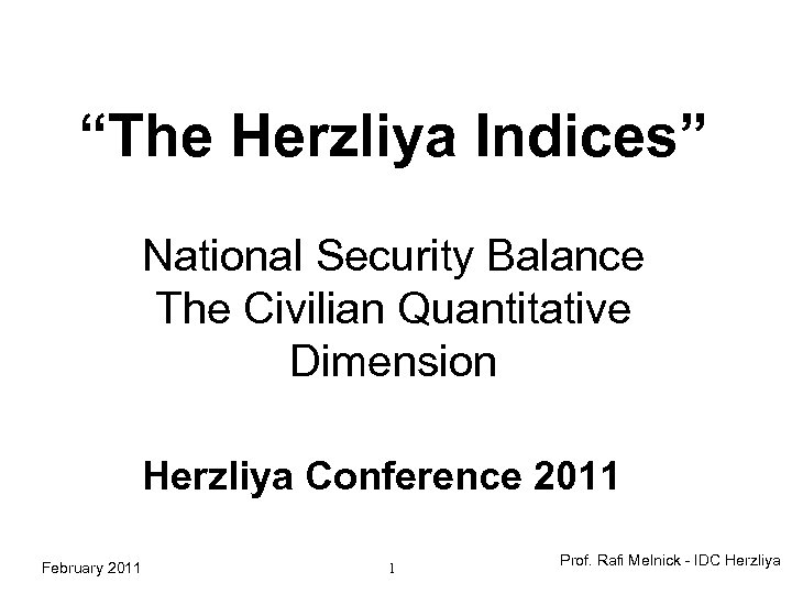 """The Herzliya Indices"" National Security Balance The Civilian Quantitative Dimension Herzliya Conference 2011 February"
