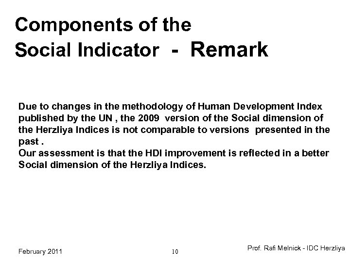 Components of the Social Indicator - Remark Due to changes in the methodology of