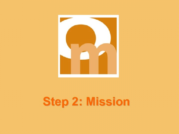 Step 2: Mission