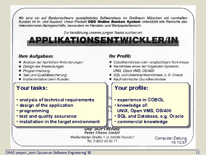 Your tasks: Your profile: • analysis of technical requirements • design of the application