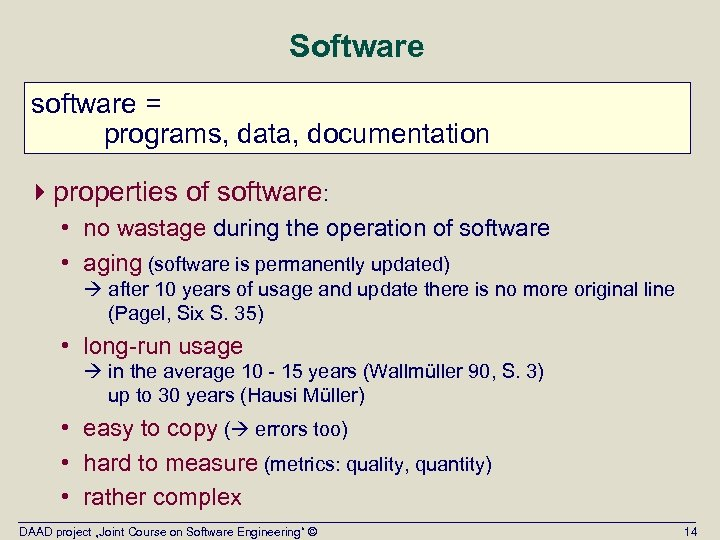 Software software = programs, data, documentation 4 properties of software: • no wastage during