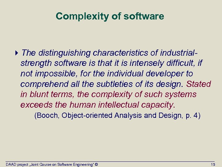 Complexity of software 4 The distinguishing characteristics of industrialstrength software is that it is