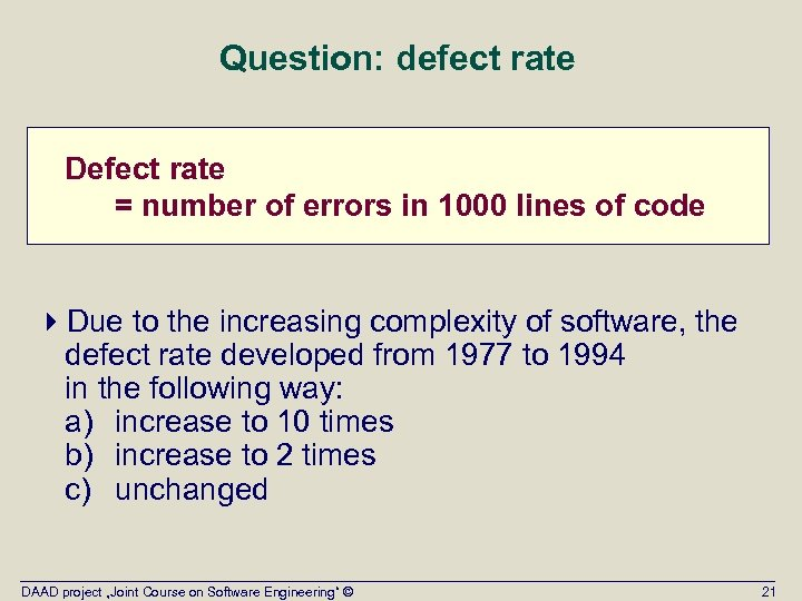 Question: defect rate Defect rate = number of errors in 1000 lines of code