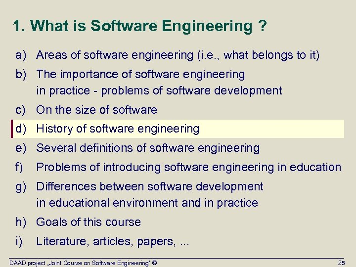 1. What is Software Engineering ? a) Areas of software engineering (i. e. ,