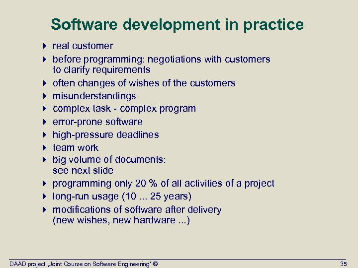 Software development in practice 4 real customer 4 before programming: negotiations with customers to