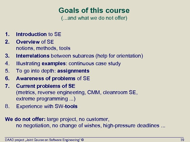Goals of this course (. . . and what we do not offer) 1.