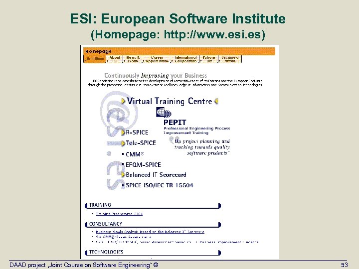 """ESI: European Software Institute (Homepage: http: //www. esi. es) DAAD project """"Joint Course on"""