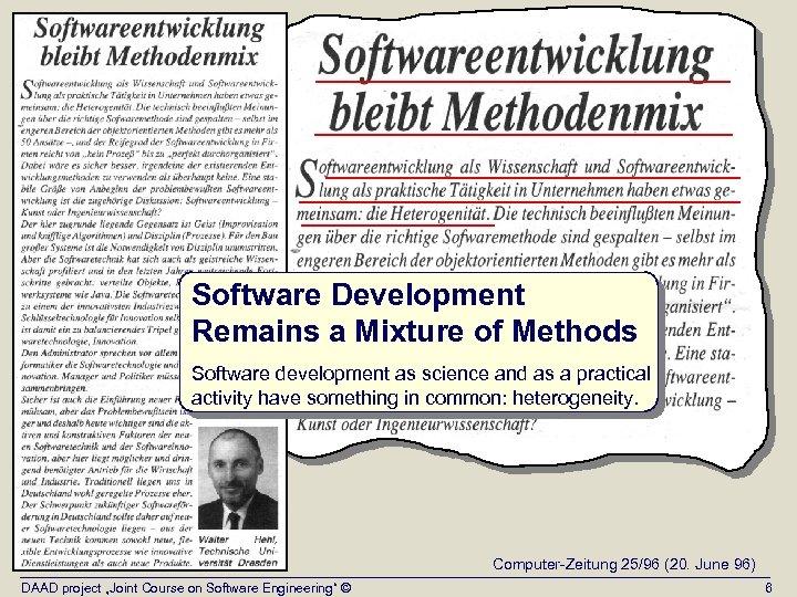 Software Development Remains a Mixture of Methods Software development as science and as a