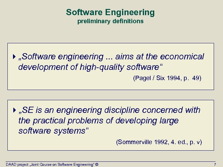 """Software Engineering preliminary definitions 4""""Software engineering. . . aims at the economical development of"""