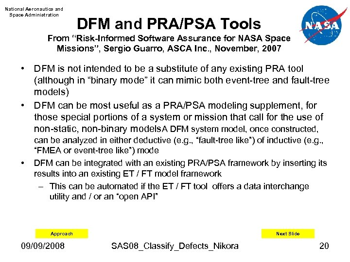 "National Aeronautics and Space Administration DFM and PRA/PSA Tools From ""Risk-Informed Software Assurance for"