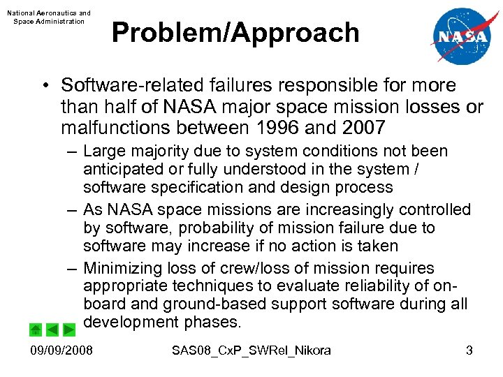 National Aeronautics and Space Administration Problem/Approach • Software-related failures responsible for more than half