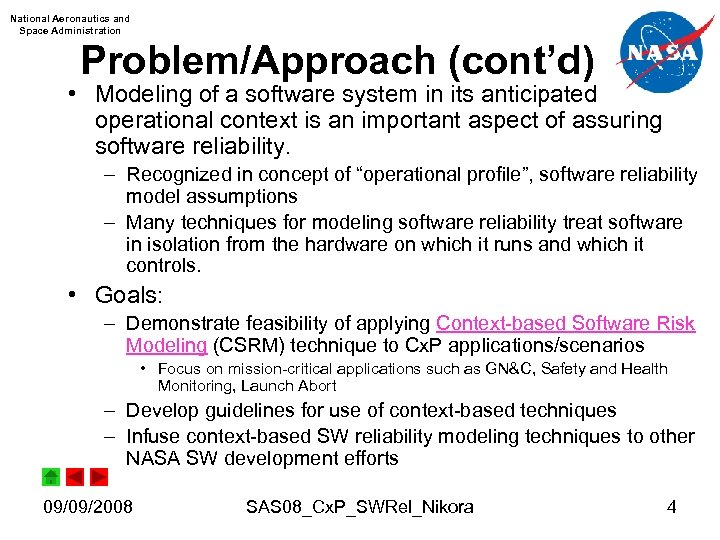 National Aeronautics and Space Administration Problem/Approach (cont'd) • Modeling of a software system in