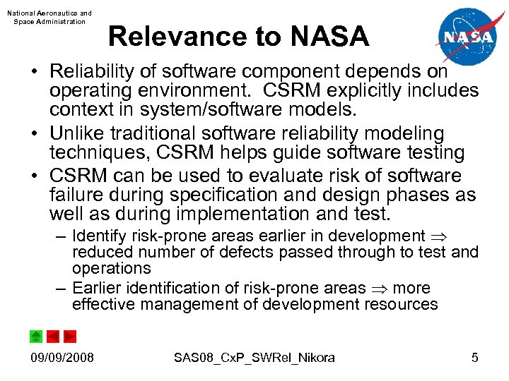 National Aeronautics and Space Administration Relevance to NASA • Reliability of software component depends