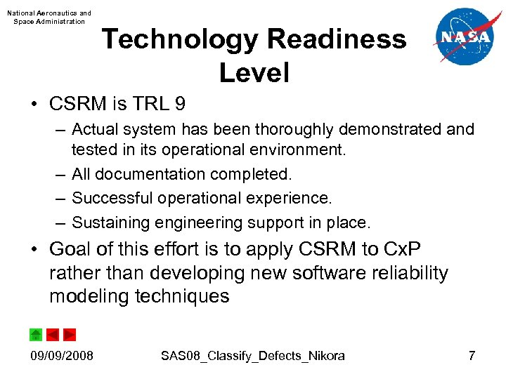 National Aeronautics and Space Administration Technology Readiness Level • CSRM is TRL 9 –
