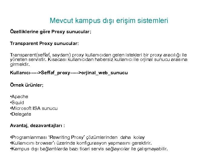 Mevcut kampus dışı erişim sistemleri Özelliklerine göre Proxy sunucular; Transparent Proxy sunucular: Transparent(seffaf, saydam)