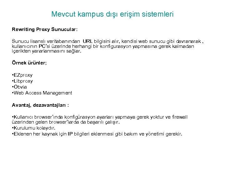 Mevcut kampus dışı erişim sistemleri Rewriting Proxy Sunucular: Sunucu lisanslı veritabanından URL bilgisini alır,