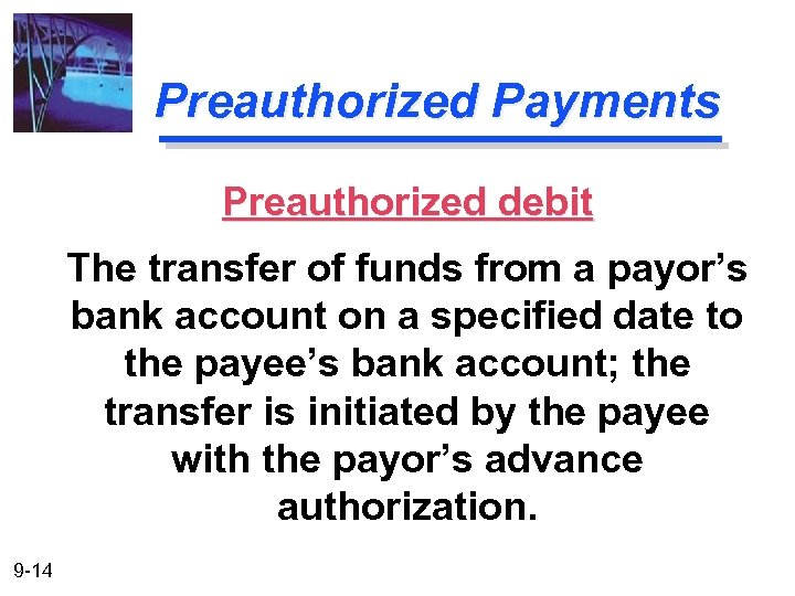 Preauthorized Payments Preauthorized debit The transfer of funds from a payor's bank account on