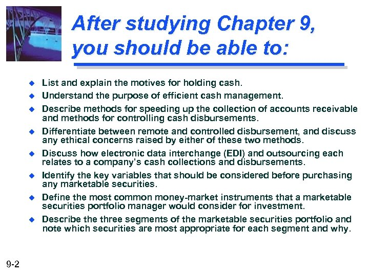 After studying Chapter 9, you should be able to: u u u u 9