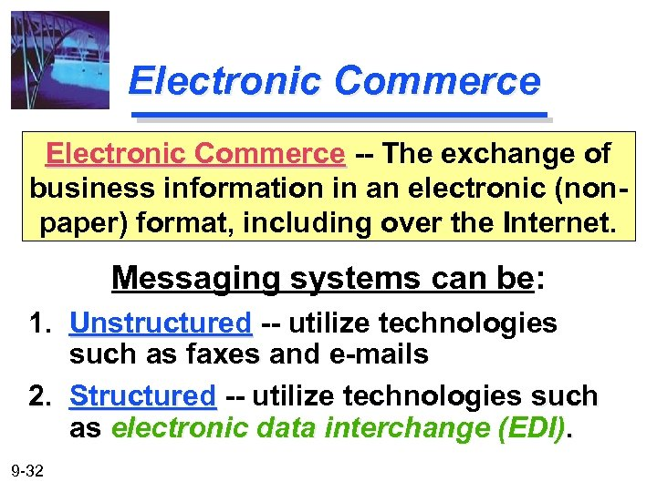 Electronic Commerce -- The exchange of business information in an electronic (nonpaper) format, including