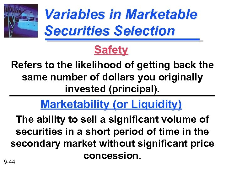 Variables in Marketable Securities Selection Safety Refers to the likelihood of getting back the