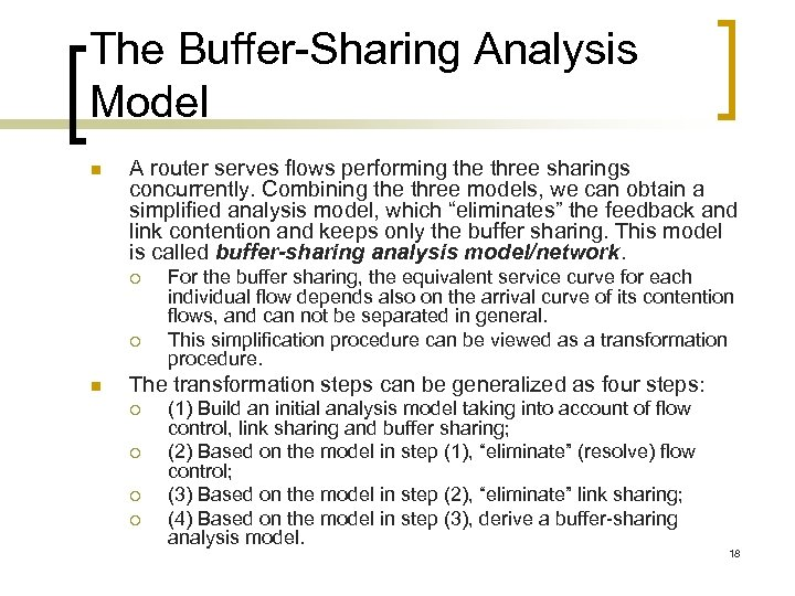 The Buffer-Sharing Analysis Model n A router serves flows performing the three sharings concurrently.