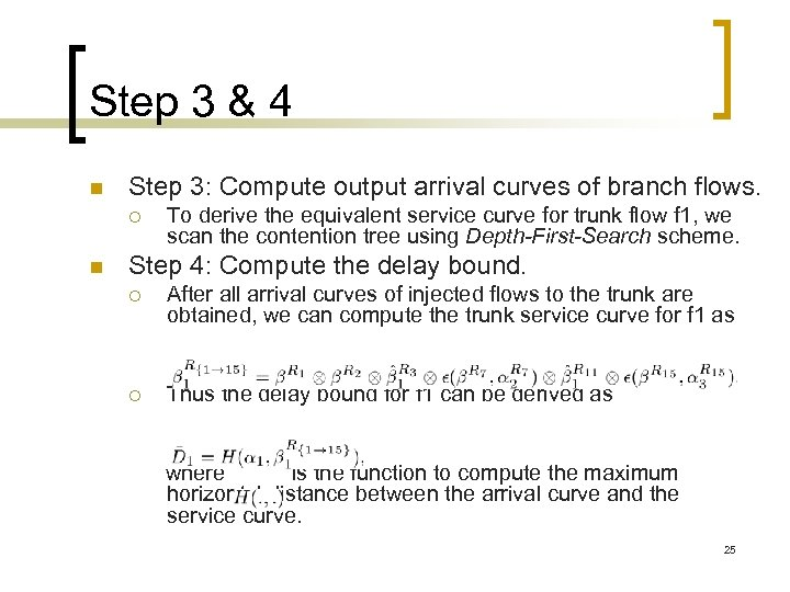 Step 3 & 4 n Step 3: Compute output arrival curves of branch flows.