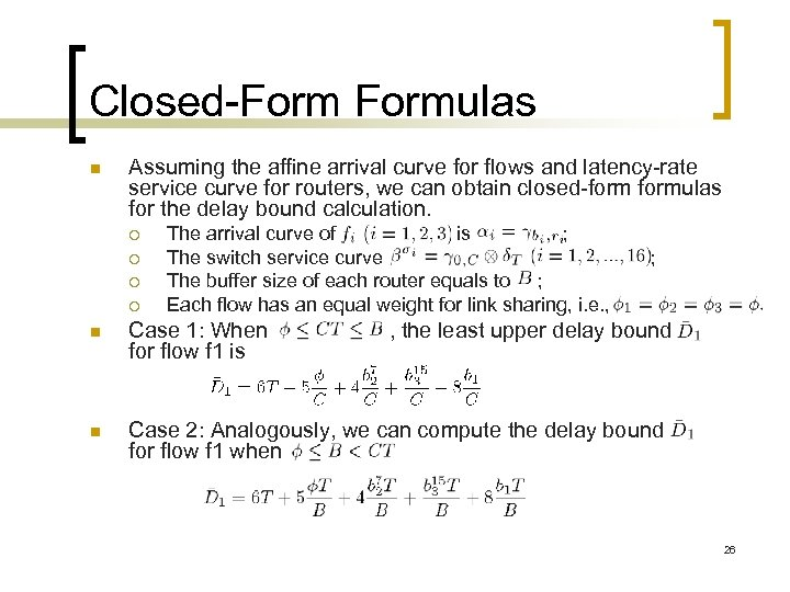 Closed-Formulas n Assuming the affine arrival curve for flows and latency-rate service curve for