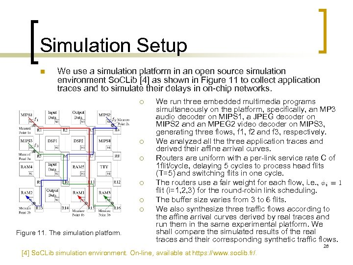 Simulation Setup n We use a simulation platform in an open source simulation environment