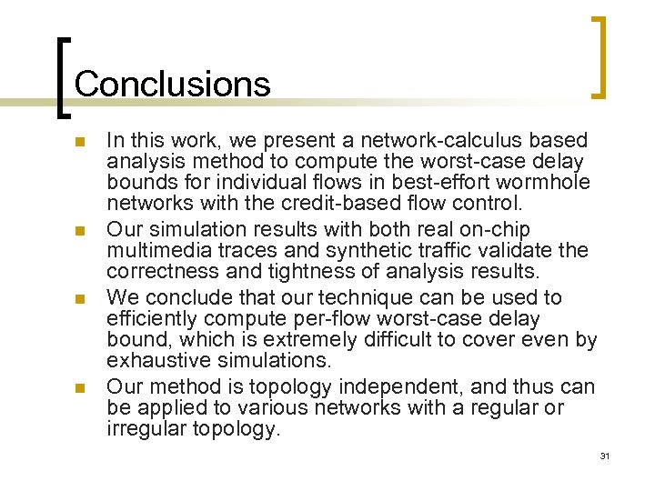 Conclusions n n In this work, we present a network-calculus based analysis method to