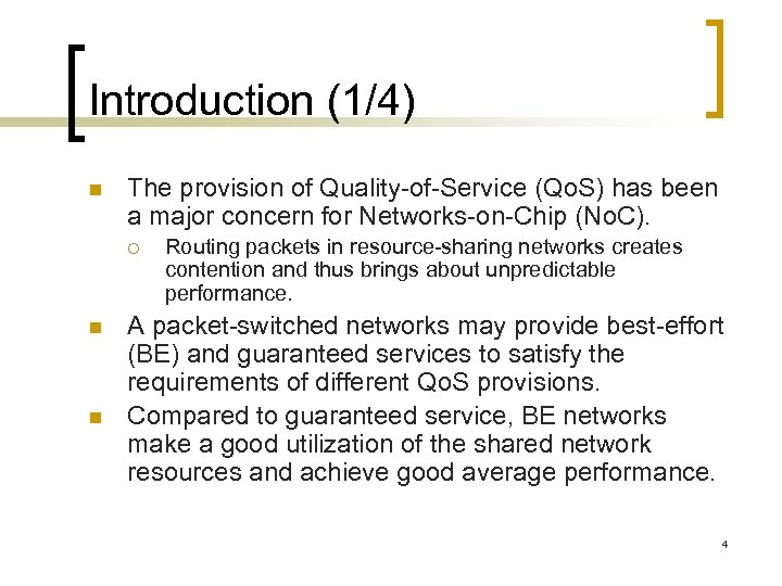 Introduction (1/4) n The provision of Quality-of-Service (Qo. S) has been a major concern
