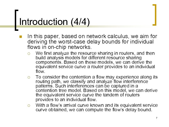 Introduction (4/4) n In this paper, based on network calculus, we aim for deriving