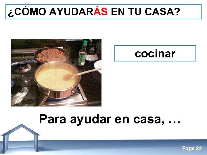 ¿CÓMO AYUDARÁS EN TU CASA? cocinar Para ayudar en casa, … Free Powerpoint Templates