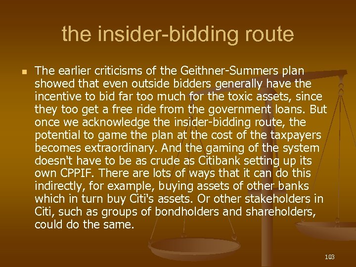 the insider-bidding route n The earlier criticisms of the Geithner-Summers plan showed that even
